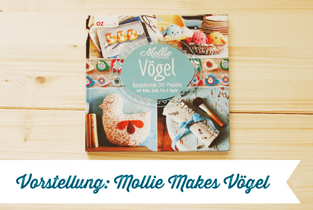 _w_Buchvorstellung_Mollie_Makes_Voegel_01