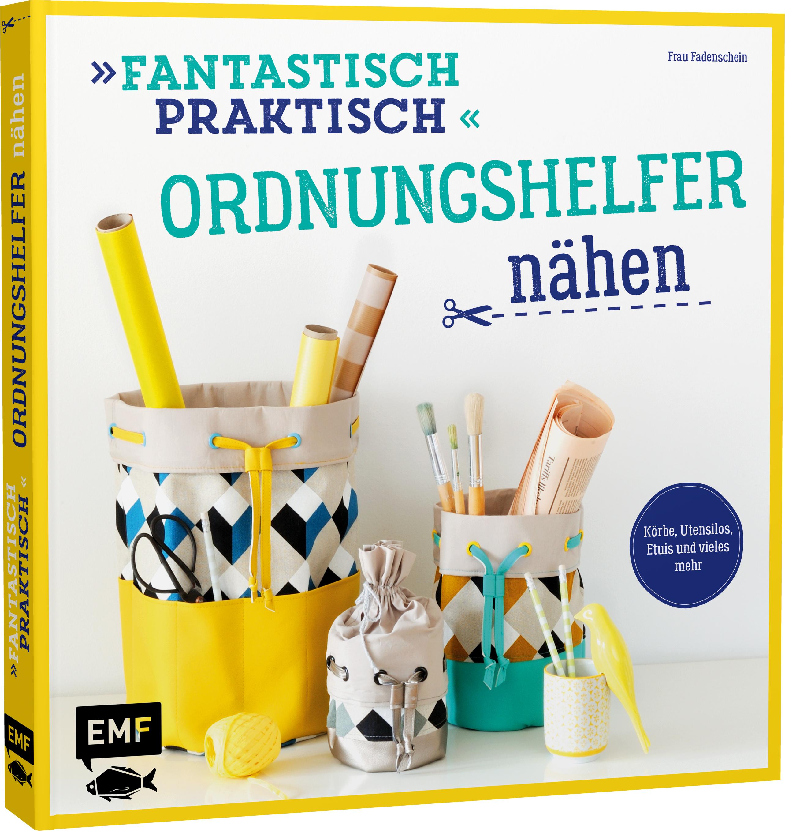 Mein neues Buch ist da: Fantastisch Praktisch – Ordnungshelfer nähen Frau Fadenschein/EMF Verlag)