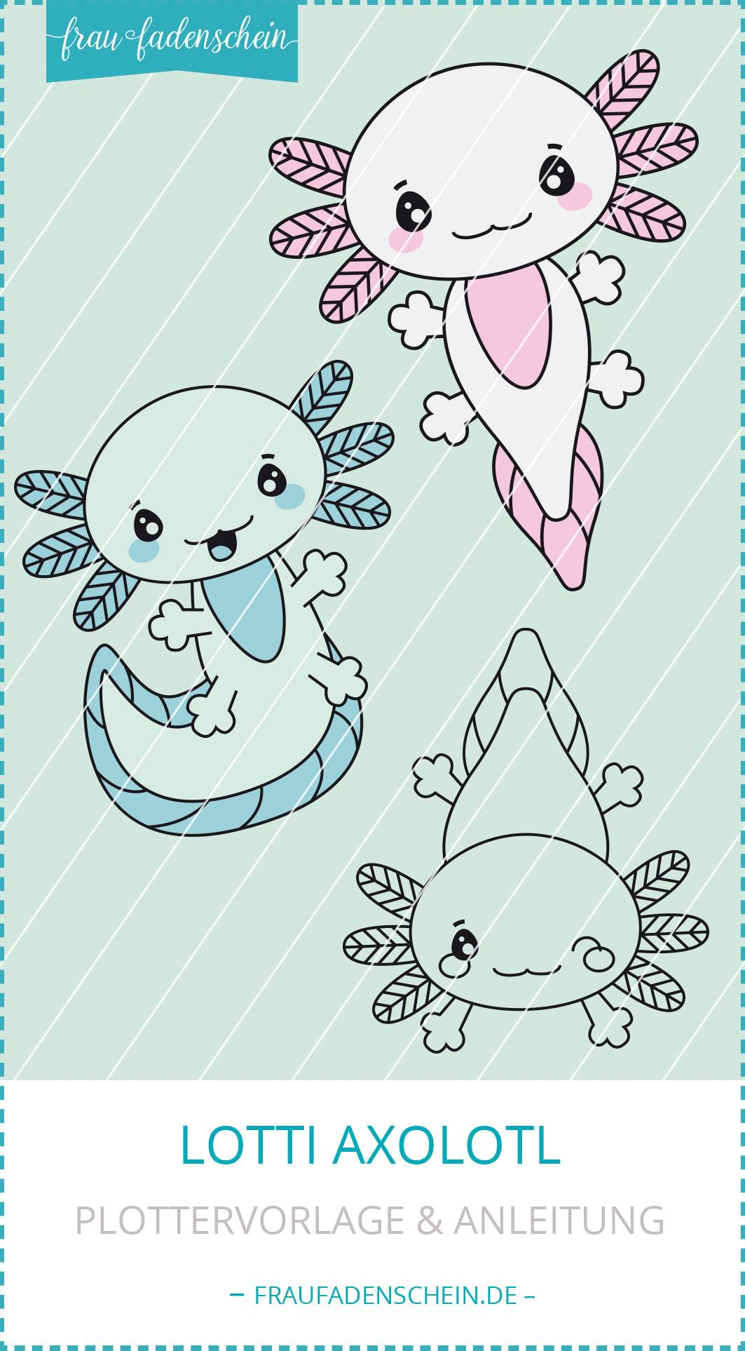 """Plottervorlage """"Lotti Axolotl"""""""