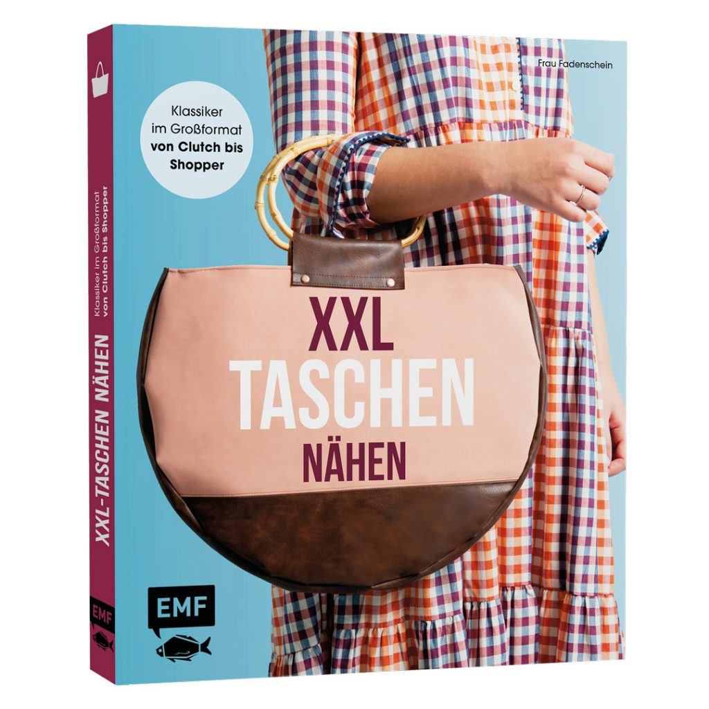 Mein neues Buch ist da: XXL-Taschen nähen – Klassiker im Großformat von Clutch bis Shopper